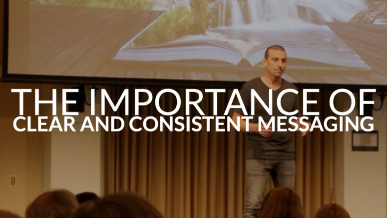 THE IMPORTANCE OF CLEAR AND CONSISTENT MESSAGING